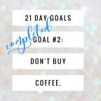 Goal #2 – Coffee, Coffee, Coffee